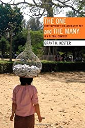 The One and the Many: Contemporary Collaborative Art in a Global Context by Grant H. Kester (2011-09-12)