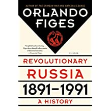 Revolutionary Russia, 1891-1991: A History by Orlando Figes (7-Apr-2015) Paperback