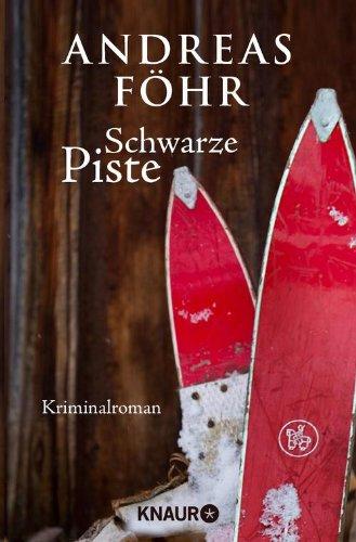 Buchseite und Rezensionen zu 'Schwarze Piste: Kriminalroman' von Andreas Föhr