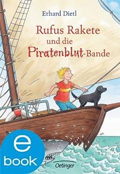 Rufus Rakete und die Piratenblut-Bande von [Dietl, Erhard]