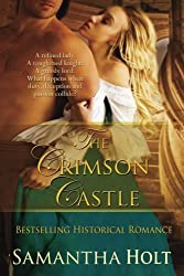 The Crimson Castle by Samantha Holt (2013-04-16)