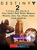 Destiny 2 Curse of Osiris, Price, Exotics, Raid, Armor, Weapons, Missions, Gear, Tips, Cheats, Game Guide Unofficial