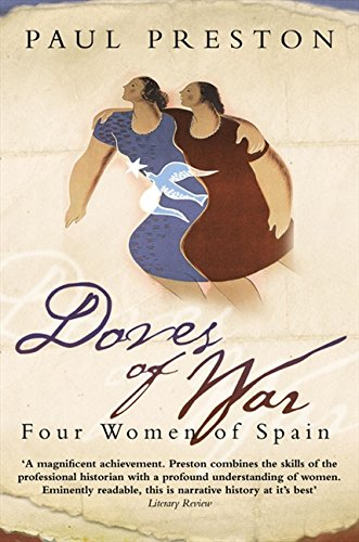 Doves Of War: Four Women of Spain (Five Women of the Spanish Civil War) por Paul Preston