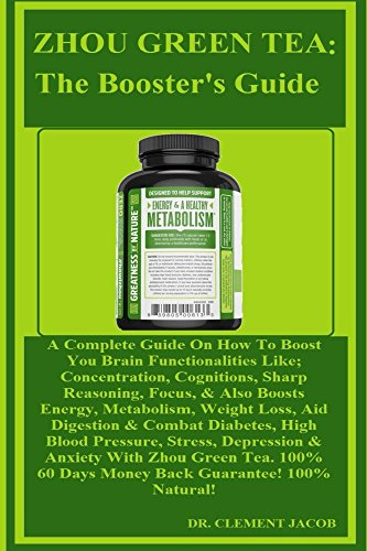 ZHOU GREEN TEA: The Booster's Guide: A Complete Guide On How To Boost You Brain Functionalities Like; Concentration, Cognitions, Sharp Reasoning, Focus. Metabolism, Weight. (English Edition) - K2 Powder