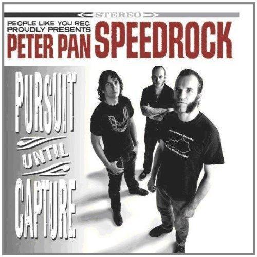 Pursuit Until Capture by Peter Pan Speedrock