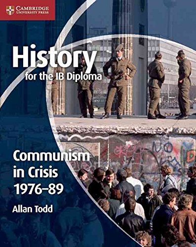 [History for the IB Diploma: Communism in Crisis 1976-89] (By: Allan Todd) [published: June, 2012]