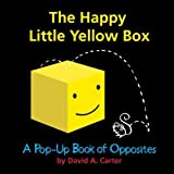 The Happy Little Yellow Box: A Pop-Up Book of Opposites by David A. Carter (2012-07-10)