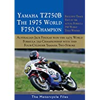 YAMAHA TZ750B - THE 1975 F750 WORLD CHAMPION: AUSTRALIAN, JACK FINDLAY, WON THE 1975 FIM WORLD PRIZE SERIES WITH THIS MOTORCYCLE (THE MOTORCYCLE FILES Book 18) (English Edition)