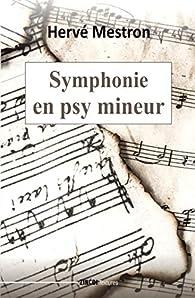 Symphonie en psy mineur par Hervé Mestron