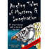 Angling Tales of Mystery and Imagination: Thirteen short stories with a twist in the tail.