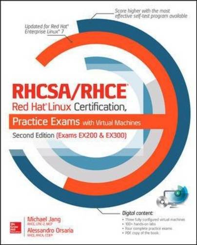 RHCSA/RHCE Red Hat Linux Certification Practice Exams with Virtual Machines (Exams EX200 & EX300) (Certification Press)