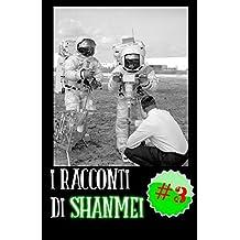 I Racconti di Shanmei #Vol3