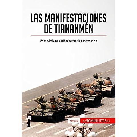 Las manifestaciones de Tiananmén: Un movimiento pacífico reprimido con violencia (Historia)