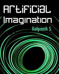 Artificial Imagination (English Edition)