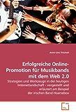 Erfolgreiche Online-Promotion für Musikbands mit dem Web 2.0: Strategien und...