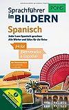PONS Sprachführer in Bildern Spanisch: Jeder kann Spanisch sprechen - Alle Wörter und Sätze für Alltag und Reise