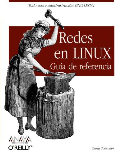 Redes en Linux. Guía de referencia (Anaya Multimedia/O¿Reilly) por Carla Schroder
