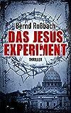Das Jesus-Experiment - Bernd Roßbach