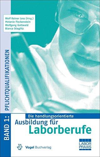 Die handlungsorientierte Ausbildung für Laborberufe / Pflichtqualifikationen