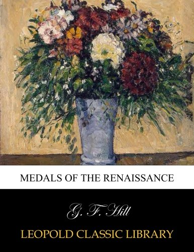 Medals of the Renaissance por G. F. Hill