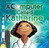 Best American Girl Little Girl In The Worlds - A Computer Called Katherine: How Katherine Johnson Helped Review