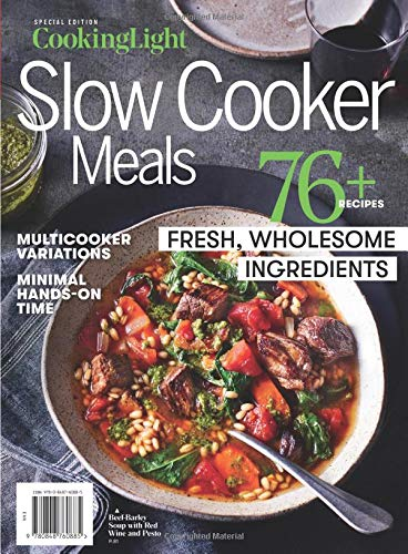 COOKING LIGHT Slow Cooker Meals: 76+ Recipes with fresh, wholesome ingredients