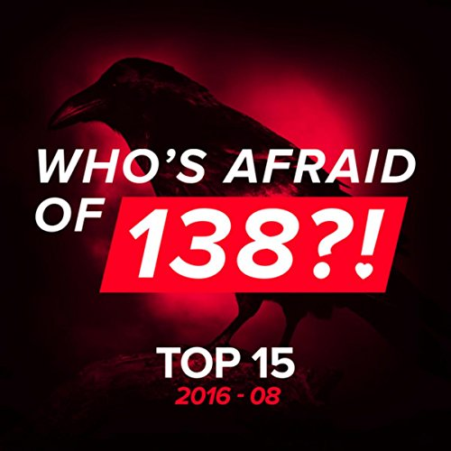 Who's Afraid Of 138?! Top 15 -...