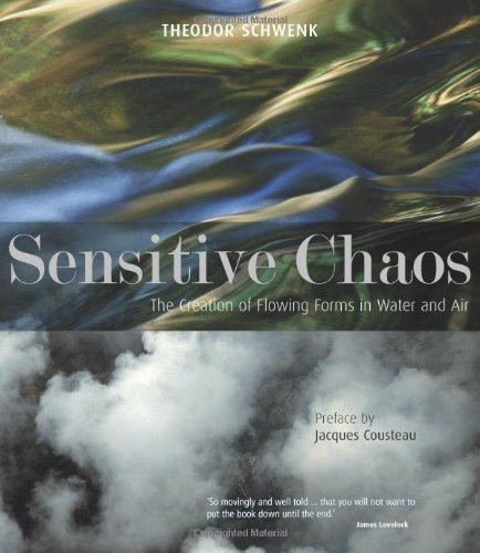 Sensitive Chaos: The Creation of Flowing Forms in Water and Air by Schwenk, Theodor, Cousteau, Jacques-Yves (2014) Paperback