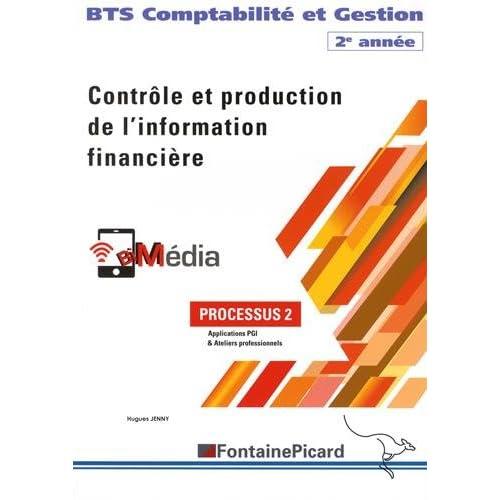 Comptabilité et Gestion BTS 2e année Contrôle et production de l'information financière : Processus 2 Applications PGI & Ateliers professionnels