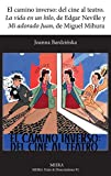 El Camino Inverso: del Cine Al Teatro. 'la Vida En Un Hilo', de Edgar Neville y 'mi Adorado Juan', de Miguel Mihura (Modern Humanities Research Association. Texts and Dissertati)