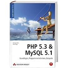PHP 5.3 & MySQL 5.1 - Grundlagen, Programmiertechniken, Beispiele. Mit allen Beispielen in einsatzfertigem VMware-Image auf DVD. (Open Source Library)
