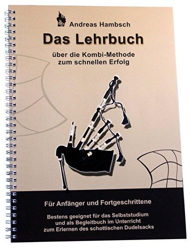 Dudelsack Lehrbuch mit Audio-CD | Noten | Dudelsackschule: Über die Kombi-Methode zum schnellen Erfolg. Bestens geeignet für Anfänger und ... auf dem Weg zum Dudelsack und darüber hinaus.