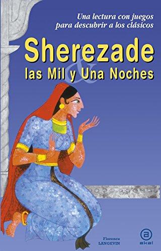 Sherezade y las Mil y Una Noches (Para descubrir a los clásicos)