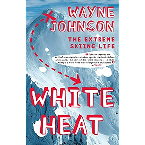 White Heat: The Extreme Skiing Life (English Edition)