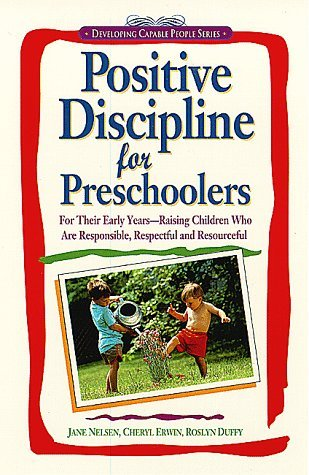 Positive Discipline for Preschoolers by Jane Nelsen Ed.D. (1994-08-22)