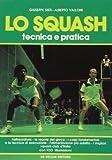 Lo squash. Tecnica e pratica