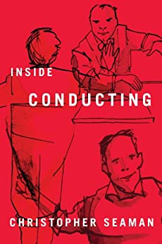 Inside Conducting by [Seaman, Christopher]