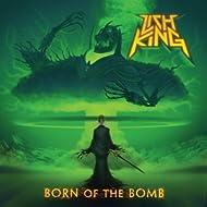 Born Of The Bomb [Explicit]