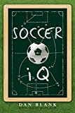 1: Soccer IQ: Things That Smart Players Do