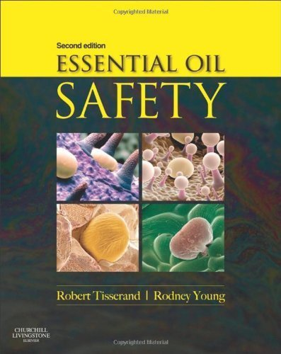 Essential Oil Safety: A Guide for Health Care Professionals-, 2e by Robert Tisserand, Rodney Young (2013) Hardcover