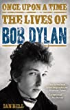 Once Upon a Time: The Lives of Bob Dylan (English Edition)