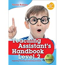 Teaching Assistant's Handbook for Level 2: Supporting Teaching and Learning in Schools