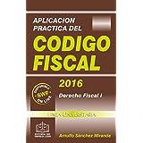 Aplicación Práctica del Código Fiscal 2016