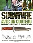 Survivre avec un couteau: Entretien,...