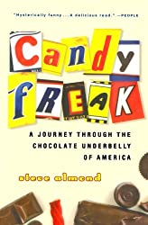 Candyfreak: A Journey through the Chocolate Underbelly of America by Steve Almond (2005-04-04)