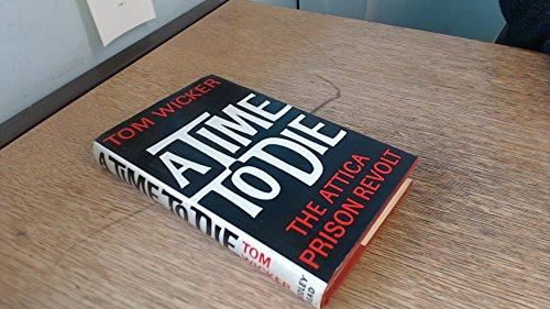 A Time to Die: Attica Prison Revolt por Tom Wicker