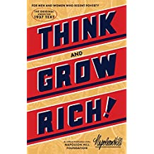 THINK & GROW RICH (Official Publication of the Napoleon Hill Foundation)