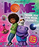 DreamWorks Home Book of the Film: Thank you for your Planet