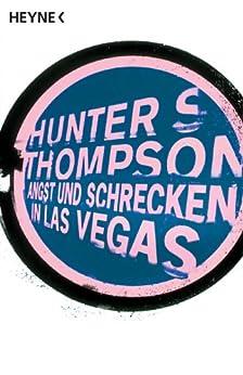 Angst und Schrecken in Las Vegas: Eine wilde Reise in das Herz des Amerikanischen Traumes von [Thompson, Hunter S.]