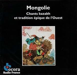 Mongolie. Chants Kazakh et Tradition Epique de l'Ouest